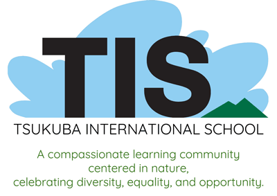 Tsukuba International School is a compassionate learning community, centered in nature, celebrating diversity, equality, and opportunity